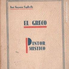 Libros antiguos: J. GOYANES CAPDEVILA : EL GRECO, PINTOR MÍSTICO (1936). Lote 196328950
