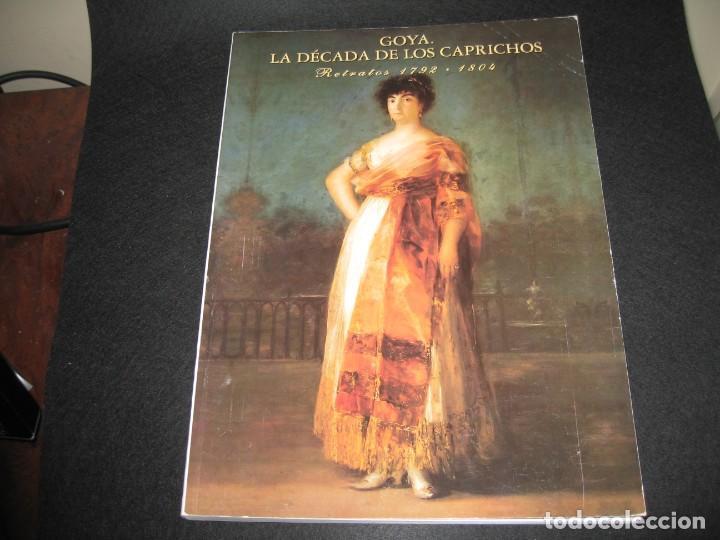 GOYA LA DECADA DE LOS CAPRICHOS (Libros Antiguos, Raros y Curiosos - Bellas artes, ocio y coleccion - Pintura)