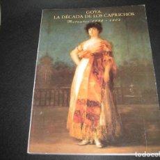 Libros antiguos: GOYA LA DECADA DE LOS CAPRICHOS . Lote 197382102