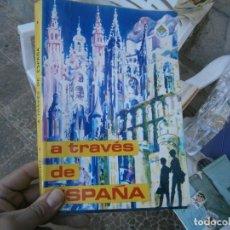 Libros antiguos: ATRAVES DE ESPAÑA¡¡. Lote 197776958