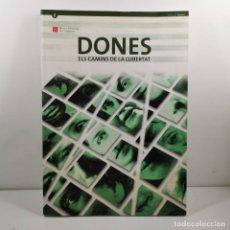 Livres anciens: CATALOGO - DONES - ELS CAMINS DE LA LLIBERTAT - MUSEU D'HISTÒRIA DE CATALUNYA / N-10.499. Lote 198092696