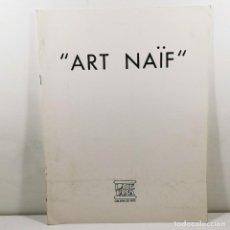 Libros antiguos: CATALOGO EXPOSICIÓN ARTE - ART NAÏF - LAIETANA GALERIA DE ARTE - 1974 / N-10.564. Lote 198110041