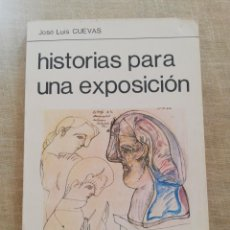 Libros antiguos: JOSÉ LUIS CUEVAS HISTORIAS PARA UNA EXPOSICIÓN 1988. Lote 198166930