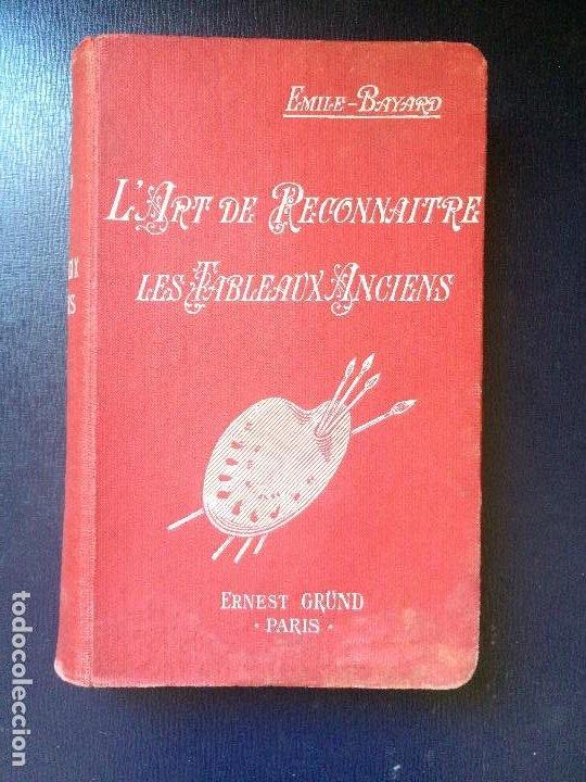 EL ARTE RECONOCER LAS PINTURAS ANTIGUAS LÁRT RECONNAITRE LES TABLEAUX ANCIENS 1921 (Libros Antiguos, Raros y Curiosos - Bellas artes, ocio y coleccion - Pintura)