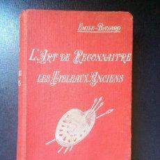 Libros antiguos: EL ARTE RECONOCER LAS PINTURAS ANTIGUAS LÁRT RECONNAITRE LES TABLEAUX ANCIENS 1921. Lote 198198372