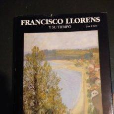 Libros antiguos: FRANCISCO LLORENS Y SU TIEMPO. Lote 199287061
