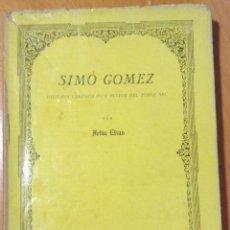 Libros antiguos: SIMÓ GOMEZ. HISTÒRIA VERÍDICA D'UN PINTOR DEL POBLE SEC, PER FELIU ELIAS. BARCELONA, 1913.. Lote 199767747