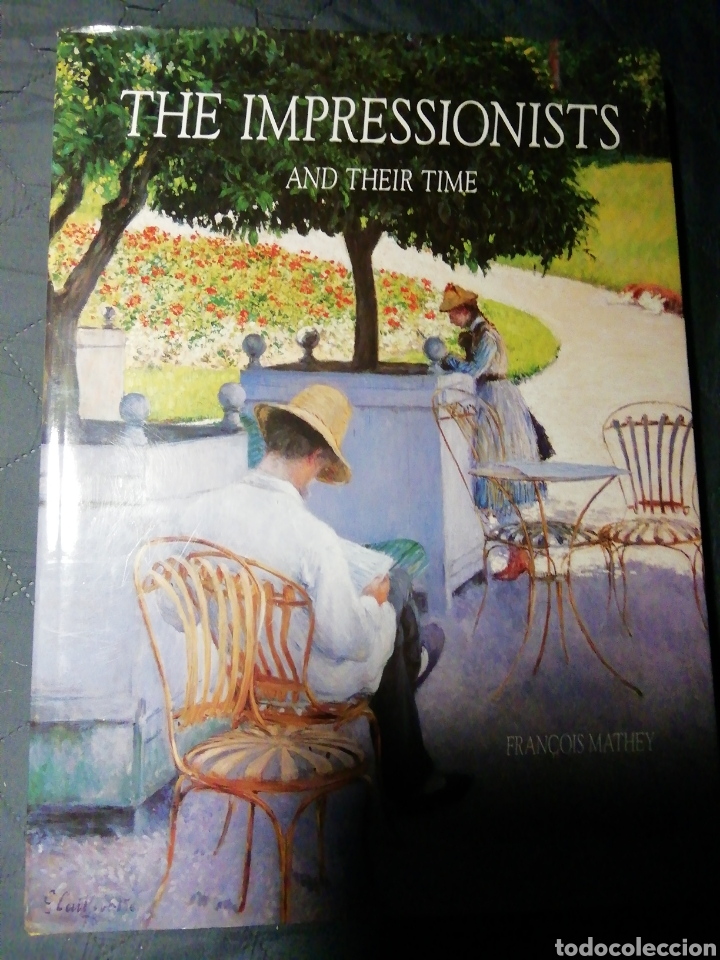 THE IMPRESSIONISTS AND THEIR TIME. FRANÇOIS MATHEY (Libros Antiguos, Raros y Curiosos - Bellas artes, ocio y coleccion - Pintura)