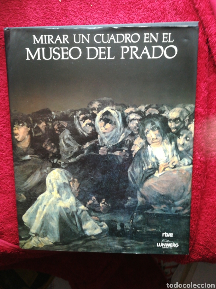 MIRAR UN CUADRO EN EL MUSEO DEL PRADO LUNWERG 1991 TAPA DURA CON SOBRECUBIERTA (Libros Antiguos, Raros y Curiosos - Bellas artes, ocio y coleccion - Pintura)