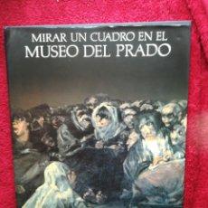 Libros antiguos: MIRAR UN CUADRO EN EL MUSEO DEL PRADO LUNWERG 1991 TAPA DURA CON SOBRECUBIERTA. Lote 202649773