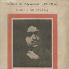 Libros antiguos: JOSEPH DE RIBERA L'ESPANYOLET MIQUEL UTRILLO COL.LECCIÓ DE VULGARISACIÓ FORMA. Lote 203066640