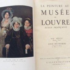 Libros antiguos: LA PEINTURE AU MUSÉE DU LOUVRE TOME I, ECOLE FRANÇAISE, 1929. Lote 204363142