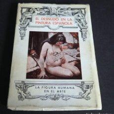 Libros antiguos: EL DESNUDO EN LA PINTURA ESPAÑOLA. EMILIANO M. AGUILERA. BIBLIOTECA DE BOLSILLO 1935. Lote 204693677