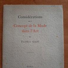 Libros antiguos: 1903 CONSIDÉRATIONS SUR LE CONCEPT DE LA MODE DANS L ´ART - EUSEBIO GUELL. Lote 205188262