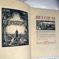 Livros antigos: AÑO 1916: BELGIUM. POR EL PINTOR Y GRABADOR FRANK BRANGWYN. 31 CM.. Lote 205302875