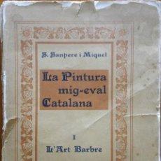 Libros antiguos: LA PINTURA MIG-EVAL CATALANA, SANPERE I MIQUEL. AÑO 1908. LOS 5 FASCÍCULOS DE ESTA OBRA RARÍSIMA. Lote 205560085