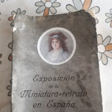 Libros antiguos: EXPOSICIÓN DE LA MINIATURA, RETRATO EN ESPAÑA 1916. Lote 207386430