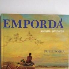 Libros antiguos: EMPORDÀ SOMNIS, PINTURES PUJOLBOIRA. Lote 207650785