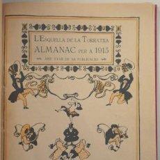 Libros antiguos: NOGUÉS, XAVIER - RAVENTÓS, RAMON - L'ESQUELLA DE LA TORRATXA ALMANAC PER A 1915 - BARCELONA 1914 - M. Lote 208332673
