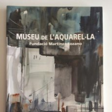 Libros antiguos: MUSEU DE L'AQUAREL.LA FUNDACIÓ MARTÍNEZ LOZANO. Lote 209239330