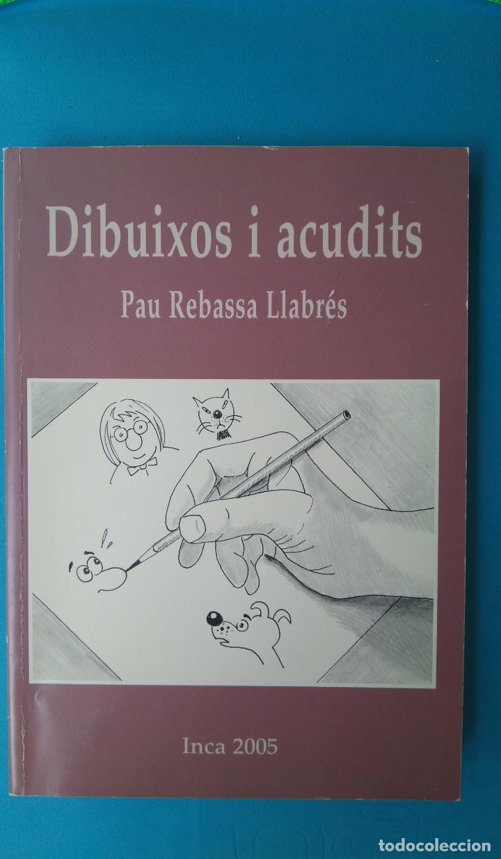 DIBUIXOS I ACUDITS - PAU REBASSA (Libros Antiguos, Raros y Curiosos - Bellas artes, ocio y coleccion - Pintura)