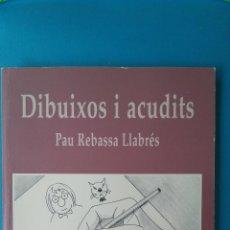 Libros antiguos: DIBUIXOS I ACUDITS - PAU REBASSA. Lote 209770305