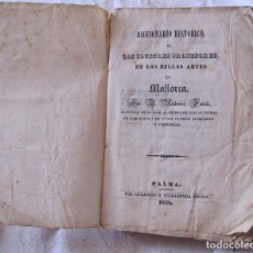 Libros antiguos: ANTONIO FURIÓ, DICCIONARIO HISTÓRICO DE LOS PROFESORES DE LAS BELLAS ARTES EN MALLORCA. 1839. Lote 210235087