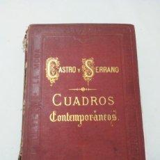 Libros antiguos: LIBRO CUADROS CONTEMPORANEOS POR DON JOSÉ DE CASTRO Y SERRANO (1871). Lote 210541413