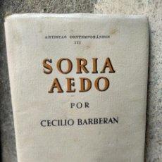 Libros antiguos: SORIA AEDO - ARTISTAS CONTEMPORÁNEOS III - CECILIO BARBERÁN - URGABO, 1934 - PRIMERA EDICIÓN. Lote 211557192