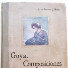 Libros antiguos: GOYA. COMPOSICIONES Y FIGURAS. BERUETE Y MORET. MADRID, 1917.. Lote 213563243