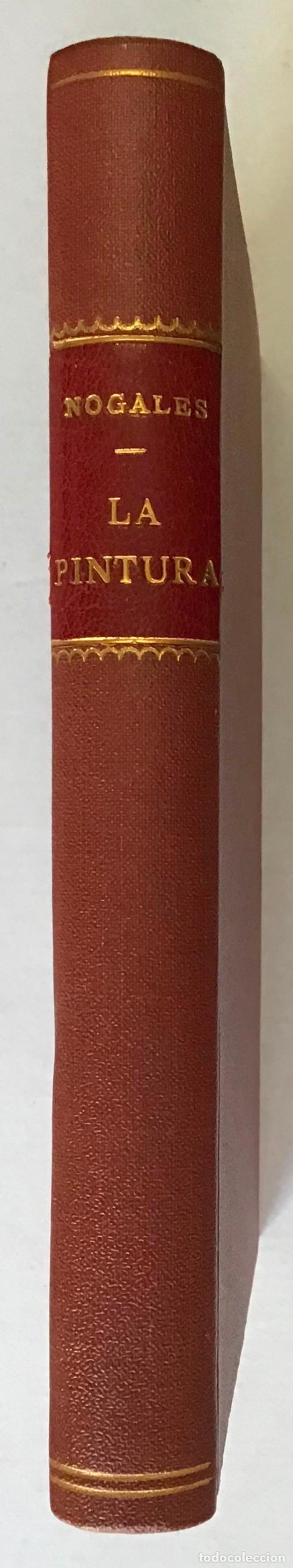 Libros antiguos: LA PINTURA. estudio del cuadro para educar la visión y el sentido estético. - NOGALES Y MARQUEZ DEL - Foto 2 - 123223406