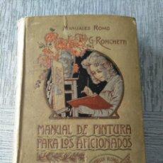 Libros antiguos: MANUAL DE PINTURA PARA LOS AFICIONADOS (1912). Lote 214572848