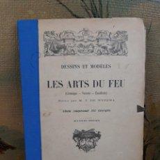 Libros antiguos: CERAMIQUE / LES ARTS DU FEU DESSINS ET MODÈLES 223 GRAVURES 1889. Lote 216006525