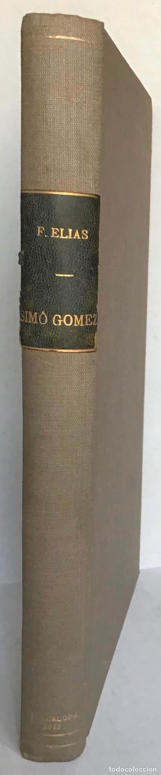 Libros antiguos: SIMÓ GOMEZ. Història verídica dun pintor del Poble Sec. - ELIAS, Feliu. - Foto 2 - 123184200