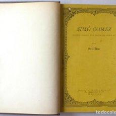Libros antiguos: SIMÓ GOMEZ. HISTÒRIA VERÍDICA D'UN PINTOR DEL POBLE SEC. - ELIAS, FELIU.. Lote 123184200