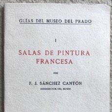 Libros antiguos: SALAS DE PINTURA FRANCESA (I) - F.J. SÁNCHEZ CANTÓN - GUÍAS DEL MUSEO DEL PRADO - AÑO 1925. Lote 217017475