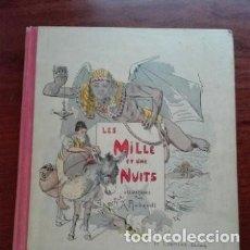 Libros antiguos: LAS MIL Y UNA NOCHES. ILUSTRADO POR ROBAUDI. 1932. LIBRO ANTIGUO EN FRANCÉS.. Lote 219764490