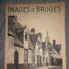 Libros antiguos: IMAGES DE BRUGES FRANCIA 1936. Lote 221491306
