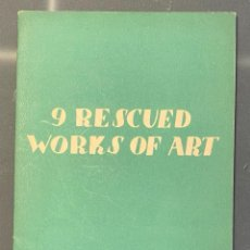 Libros antiguos: 9 RESCUED WORKS OF ART. Lote 221559893