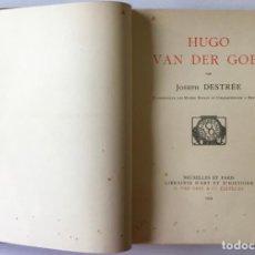 Libros antiguos: HUGO VAN DER GOES. - DESTRÉE, JOSEPH.. Lote 123181343
