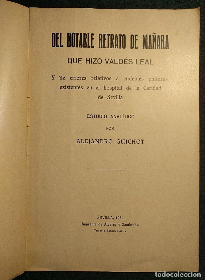 DEL NOTABLE RETRATO DE MAÑARA QUE HIZO VALDÉS LEAL. ALEJANDRO GUICHOT. SEVILLA. 1931. (Libros Antiguos, Raros y Curiosos - Bellas artes, ocio y coleccion - Pintura)
