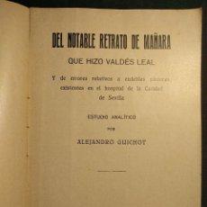 Libros antiguos: DEL NOTABLE RETRATO DE MAÑARA QUE HIZO VALDÉS LEAL. ALEJANDRO GUICHOT. SEVILLA. 1931.. Lote 222448222