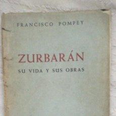 Libros antiguos: 'ZURBARÁN, SU VIDA Y SUS OBRAS' POR FRANCISCO POMPEY. AFRODISIO AGUADO.RÚSTICA. CUBIERTA DESLUCIDA.. Lote 224148201