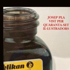 Libros antiguos: JOSEP PLA VIST PER 47 IL·LUSTRADORS. Lote 224214822