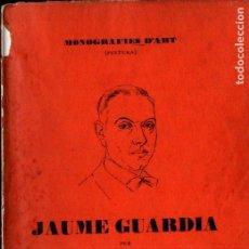 Libros antiguos: RAFAEL BENET : JAUME GUARDIA (MONOGRAFIES D'ART, S.F.). Lote 224329436