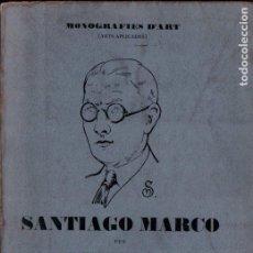 Libros antiguos: JOAQUIM FOLCH I TORRES : SANTIAGO MARCO (MONOGRAFIES D'ART, S.F.) ARTS APLICADES. Lote 224329571