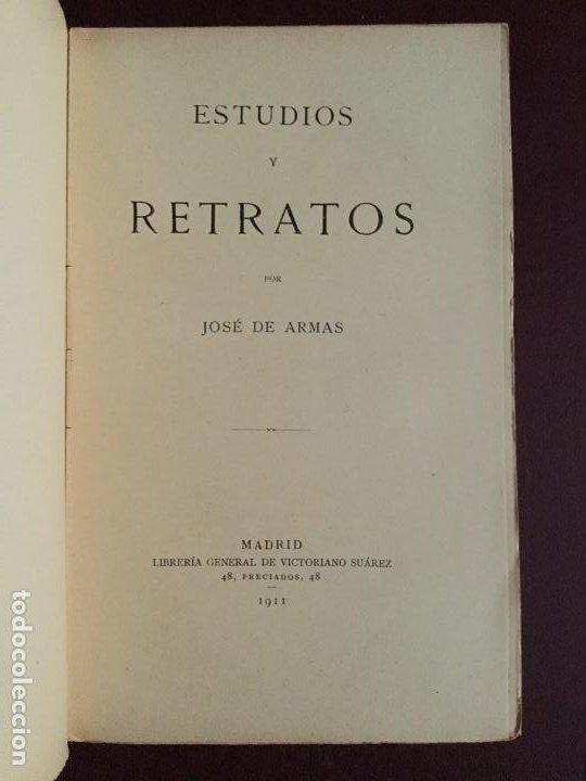 Libros antiguos: ESTUDIOS Y RETRATOS - JOSE DE ARMAS - 1911 - INTONSO - 314p. 20x13 - Foto 2 - 225591033