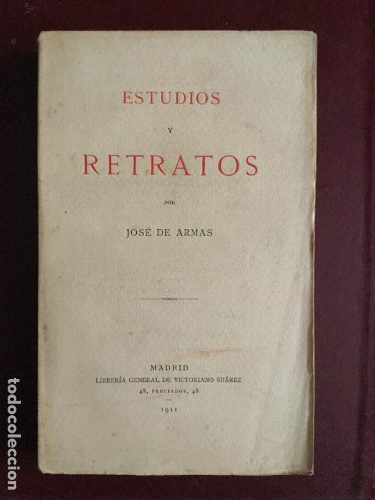 ESTUDIOS Y RETRATOS - JOSE DE ARMAS - 1911 - INTONSO - 314P. 20X13 (Libros Antiguos, Raros y Curiosos - Bellas artes, ocio y coleccion - Pintura)