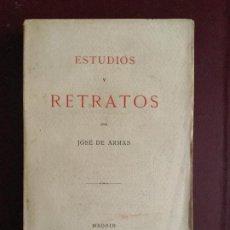 Libros antiguos: ESTUDIOS Y RETRATOS - JOSE DE ARMAS - 1911 - INTONSO - 314P. 20X13. Lote 225591033
