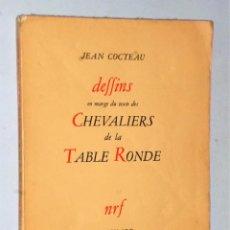 Libros antiguos: JEAN COCTEAU - DESSINS EN MARGE DU TEXTE DES CHEVALIERS DE LA TABLE RONDE. Lote 226741310